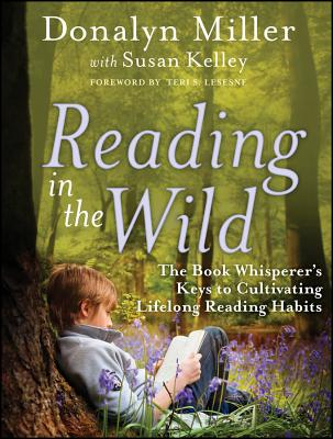 Reading in the Wild By Miller, Donalyn